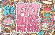 Fat Juice Factory by Pulp